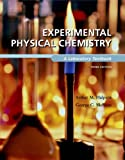 Experimental Physical Chemistry: A Laboratory Textbook