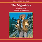 The Nightriders (       UNABRIDGED) by Jim Walker Narrated by Walter Krochmal