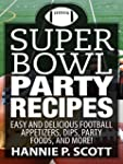 Quick & Easy Recipes: Super Bowl Part...