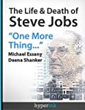 img - for [ THE LIFE AND DEATH OF STEVE JOBS: ONE MORE THING Paperback ] Essany, Michael ( AUTHOR ) Aug - 08 - 2012 [ Paperback ] book / textbook / text book
