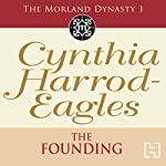 Dynasty 1: The Founding (       UNABRIDGED) by Cynthia Harrod-Eagles Narrated by Christopher Scott
