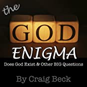 The God Enigma: Answers to the BIG Questions | [Craig Beck]