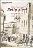 img - for The story of Betty Steel: Deaf convict and pioneer (Australia's deaf heritage) book / textbook / text book