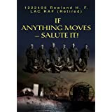 IF ANYTHING MOVES-- SALUTE IT!