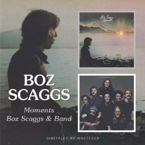 Boz Scaggs - Moments/Boz Scaggs & Band - Zortam Music