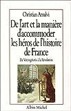 echange, troc Christian Amalvi - De l'art et la manière d'accommoder les héros de l'histoire de France : De Vercingétorix à la Révolution