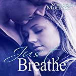 Just Breathe | Vincent Morrone