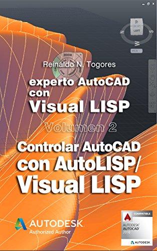 Controlar AutoCAD con AutoLISP/Visual LISP (Experto AutoCAD con Visual LISP nº 2)