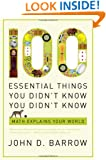 100 Essential Things You Didn't Know You Didn't Know: Math Explains Your World