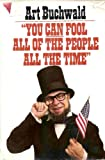 You Can Fool All the People All the Time (0399131043) by Buchwald, Art