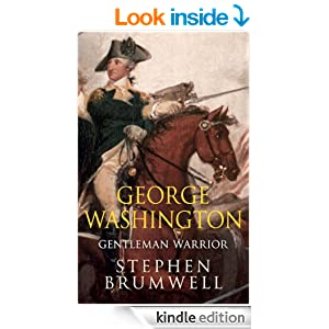 George Washington: Gentleman Warrior: Gentleman Warrior