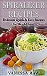 Vegan Spiralizer Cookbook: Helps You...
