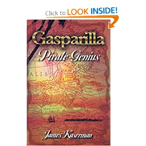Gasparilla, Pirate Genius James F. Kaserman