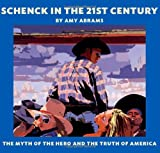 Schenck In The 21st Century: The Myth Of The Hero And The Truth Of America