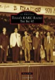 Tulsas KAKC Radio: (Images of America (Arcadia Publishing))