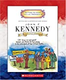 John F. Kennedy: Thirty-fifth President, 1961-1963 (Getting to Know the Us Presidents)