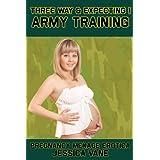 Three Way and Expecting 1: Army Training (Three Way & Expecting) ~ Jessica Vane