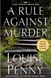 A Rule Against Murder: A Chief Inspector Gamache Novel (Armand Gamache Mysteries)