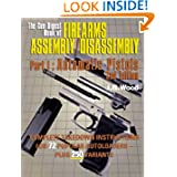 The Gun Digest Book of Firearms Assembly/Disassembly Part I - Automatic Pistols (Gun Digest Book of Firearms Assembly...