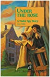 Under the Rose: Tudor Spy Story (History Key Stage 2)