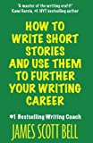 img - for How to Write Short Stories And Use Them to Further Your Writing Career book / textbook / text book
