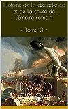 Histoire de la d�cadence et de la chute de l'Empire romain - Tome 2 -