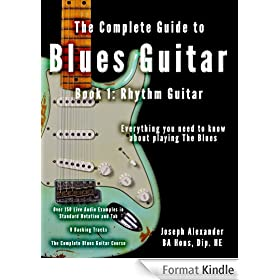 The Complete Guide to Playing Blues Guitar  Part One - Rhythm Guitar