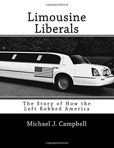 limousine-liberals-the-story-of-how-the-left-robbed-america