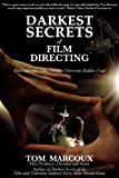 img - for Darkest Secrets of Film Directing: How Successful Film Directors Overcome Hidden Traps (Darkest Secrets by Tom Marcoux) book / textbook / text book