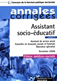 Assistant socio-ducatif, assistant de service social, conseiller en conomie sociale et familiale, ducateur spcialis: catgorie B, filire mdico-sociale, sessions 2006