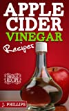 Apple Cider Vinegar Diet Handbook: recipes, cures, and benefits from this natural rememdy
