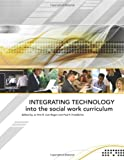 Integrating Technology Into the Social Work Curriculum
