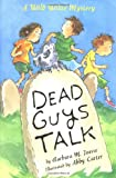 Dead Guys Talk: A Wild Willie Mystery (Wild Willie Mysteries)