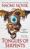 Tongues of Serpents: A Novel of Temeraire