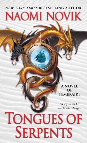 Tongues of Serpents: A Novel of Temeraire (Temeraire Series)