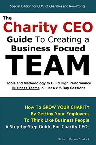 The Charity CEO Guide To Creating A Business Focused Team