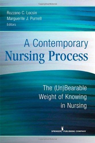 A Contemporary Nursing Process: The (Un)Bearable Weight...