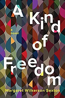 Book Cover: A Kind of Freedom: A Novel