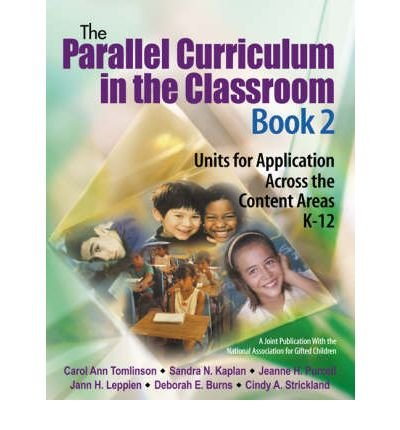The Parallel Curriculum in the Classroom, Book 2: Units for Application Across t, by Carol Ann Tomlinson; Sandra N. Kaplan; Jeanne H. Purc