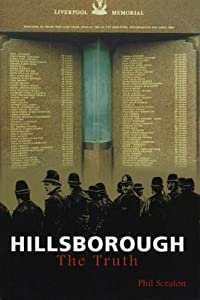 Hillsborough: The Truth by Phil Scraton (1999-03-25) by Mainstream Publishing; 1st edition (1999-03-25)