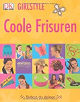 Girlstyle - Coole Frisuren