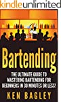Bartending: The Ultimate Guide to Mas...