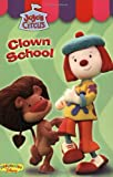 Jojo's Circus: Clown School - Easy-to-Read #2 (JoJo's Circus (video)) (0786846801) by Redbank, Tennant