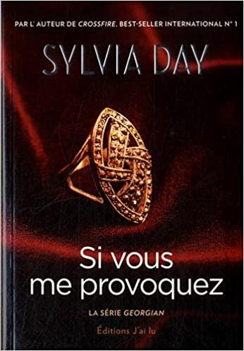SÉRIE GEORGIAN Tome 04 SI VOUS ME PROVOQUEZ par Sylvia Day  51qOlw4webL._SX344_BO1,204,203,200_