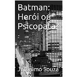 Batman: Herói ou Psicopata? (Personagens)