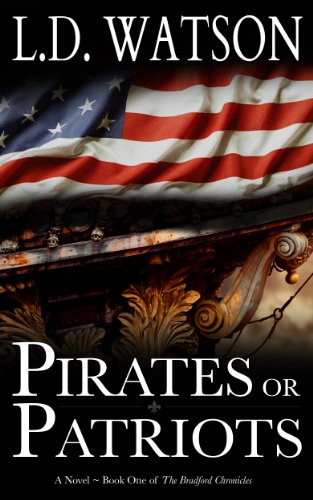 Book: Pirates or Patriots (The Bradford Chronicles) by L. D. Watson