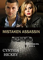 MISTAKEN ASSASSIN (A Christian Romantic Suspense) (Overcoming Evil Book 1)