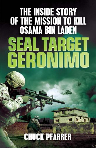 Chuck Pfarrer - SEAL Target Geronimo: The Inside Story of the Mission to Kill Osama Bin Laden
