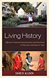 Living History: Effective Costumed Interpretation and Enactment at Museums and Historic Sites (American Association for State and Local History)