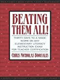 img - for Beating Them All! Thirty Days to a Magic Score on Any Elementary Literacy Instruction Exam for Teacher Certification 1st (first) Edition by Boosalis, Chris Nicholas published by Pearson (2003) book / textbook / text book